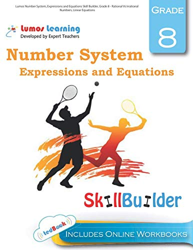 Lumos Number System, Expressions and Equations Skill Builder, Grade 8 - Rational Vs Irrational Numbers, Linear Equations: Plus Online Activities, Videos and Apps (Lumos Math Skill Builder) (Volume 3)