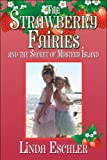 The Strawberry Fairies and the Secret of Mystery Island, Linda Eschler, 160610960X