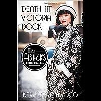 Death at Victoria Dock (Miss Fisher's Murder Mysteries Book 4)