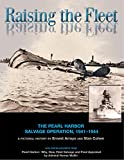 Raising the Fleet: The Pearl Harbor Salvage Operation, 1941-1944