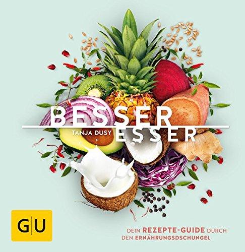 besser-esser-dein-rezepte-guide-durch-den-ernhrungsdschungel-gu-themenkochbuch
