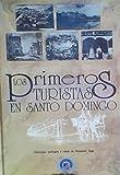 img - for Los Primeros Turistas En Santo Domingo book / textbook / text book