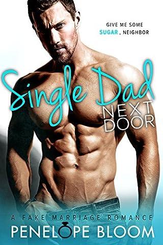 Single Dad Next Door: A Fake Marriage Romance - Next Door
