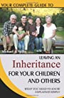 Your Complete Guide to Leaving an Inheritance for Your Children and Others: What You Need to Know Explained Simply
