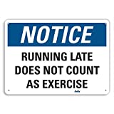 "Product review for PetKa Signs and Graphics PKFO-0109-NA_10x7 ""Running late does not count as exercise"" Aluminum Sign, 10"" x 7"""
