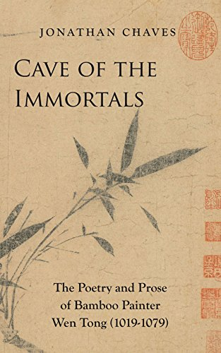Cave of the Immortals: The Poetry and Prose of Bamboo Painter Wen Tong (1019-1079) by Floating World Editions