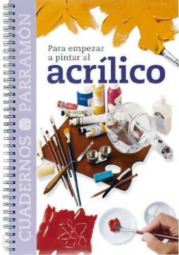 Descargar Libro Para Empezar A Pintar Al Acrilico Equipo Parramon