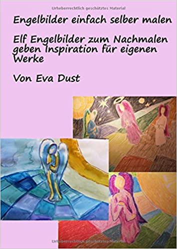 Engelbilder Einfach Selber Malen Elf Engelbilder Zum Nachmalen