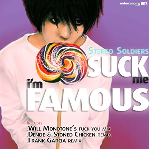 famous Suck me