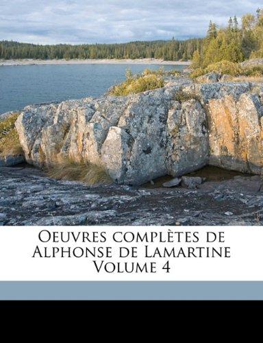 Download Oeuvres Completes de Alphonse de Lamartine Volume 4 (French Edition) PDF