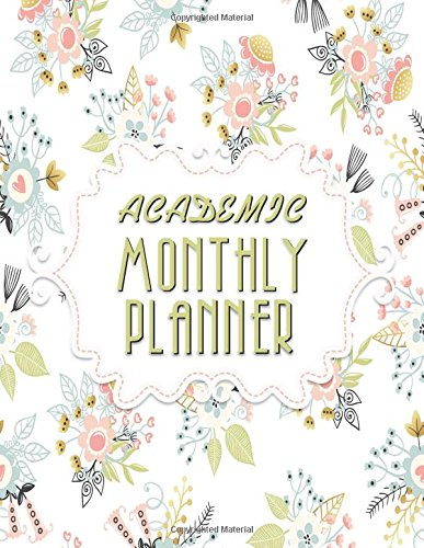 Read Online Academic Monthly Planner: The Best Daily & Weekly Academic Planner: Floral Abstract For School, College, High School, University, Academic Planner ebook