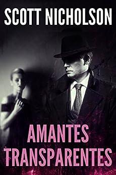 Amantes Transparentes (Spanish Edition) by [Nicholson, Scott]