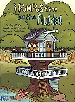 Descargar Epub ¡pumpus Tiene Una Idea Fluida!: Spanish Edition Of Pumpus Has A Flowing Idea!