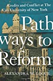 img - for Pathways to Reform: Credits and Conflict at The City University of New York (The William G. Bowen Memorial Series in Higher Education) book / textbook / text book