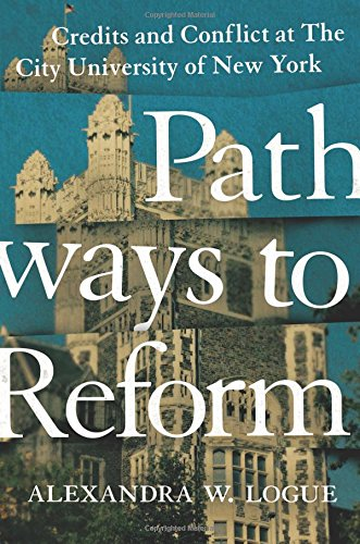 Pathways To Reform  Credits And Conflict At The City University Of New York  The William G  Bowen Memorial Series In Higher Education
