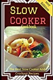 Slow Cooker Cookbook: The Best Slow Cooker And Crockpot Recipes