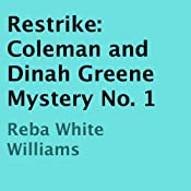 Restrike: A Coleman and Dinah Greene Mystery, Book 1 | Reba White Williams