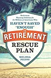 img - for The Retirement Rescue Plan: Retirement Planning Solutions for the Millions of Americans Who Haven't Saved
