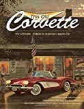 img - for This Old Corvette: The Ultimate Tribute to America's Sports Car book / textbook / text book
