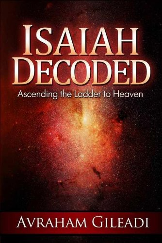 Isaiah decoded ascending the ladder to heaven kindle edition by isaiah decoded ascending the ladder to heaven by gileadi avraham fandeluxe Images