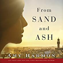 From Sand and Ash Audiobook by Amy Harmon Narrated by Cassandra Campbell