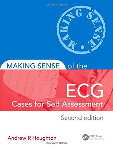 Making Sense of the ECG: Cases for Self Assessment (Volume 1)