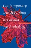 Contemporary Jewish Writing in Canada, , 0803221851