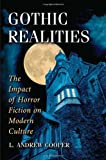 Gothic Realities: The Impact of Horror Fiction on Modern Culture by  L. Andrew Cooper in stock, buy online here