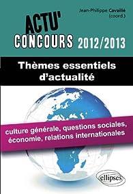 Thèmes Essentiels d'Actualité 2012-2013 Culture Générale Economie Relations Internationales par Jean-Philippe Cavaillé