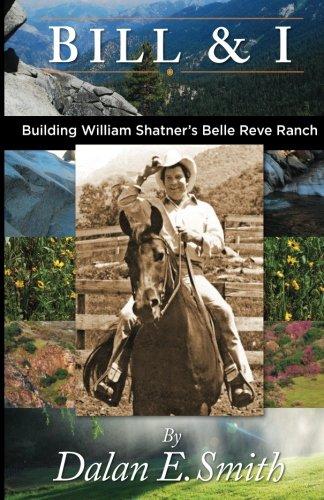 Bill and I: Building William Shatner's Belle Reve Ranch