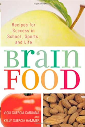 Brain food recipes for success for school sports and life brain food recipes for success for school sports and life vicki caruana kelly guercia hammer 9781590771006 amazon books forumfinder Image collections