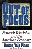 img - for Out of Focus: Network Television and the American Economy book / textbook / text book