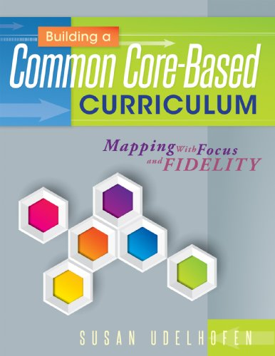 Building a Common Core Based Curriculum: Mapping With Focus and Fidelity