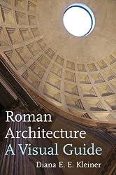 Roman Architecture: A Visual Guide