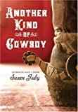 Another Kind of Cowboy, Susan Juby, 0060765186