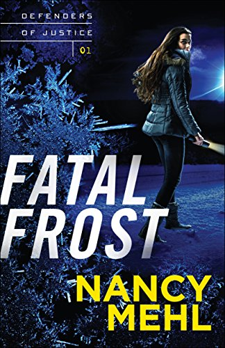 Fatal Frost (Defenders of Justice Book #1) by [Mehl, Nancy]