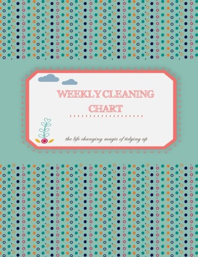 weekly cleaning chart: The life changing magic of tidying up. Household Planner, Daily Routine Planner, Cleaning and Organizing Your House Large Size 8.5