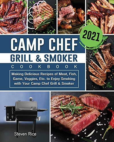 Camp Chef Grill & Smoker Cookbook 2021: Making