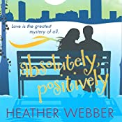 Absolutely, Positively: A Lucy Valentine Novel | Heather Webber