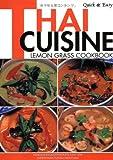 Quick & Easy Thai Cuisine: Lemon Grass Cookbook (Quick and Easy Cookbooks Series)