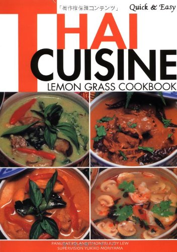 Quick & Easy Thai Cuisine: Lemon Grass Cookbook (Quick and Easy Cookbooks Series) by Panurat Poladitmontri, Judy Lew