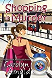 Shopping is Murder (McKinley Mysteries: Short & Sweet Cozies Book 6)