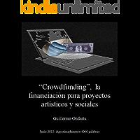 """""""Crowdfunding"""", la financiación para proyectos artísticos y sociales"""