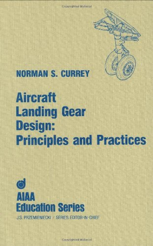 Aircraft Landing Gear Design Principles And Practices (aiaa Education Series) [Currey, Norman] (Tapa Dura)