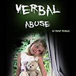 Verbal Abuse: How Your Verbally Abusive Relationship Can Wear You Down   Mandy Womack