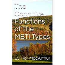 The Cognitive Functions of The MBTI Types