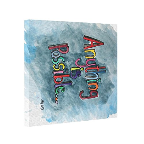 Abstract Art Canvas Anything is Possible Print Canvas