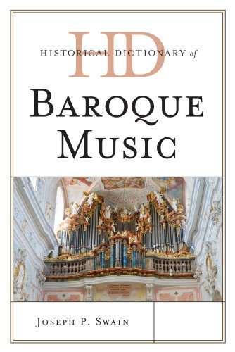 Historical Dictionary of Baroque Music (Historical Dictionaries of Literature and the Arts)