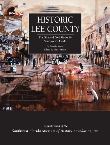 Historic Lee County  The Story Of Fort Myers And Southwest Florida  Community Heritage