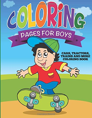 Read Online Coloring Pages For Boys: Cars, Tractors, Trains and More Coloring Book pdf epub
